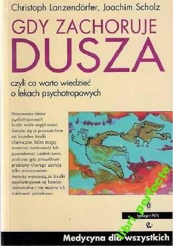 Okładka książki Gdy zachoruje dusza, czyli co warto wiedzieć o lekach psychotropowych.