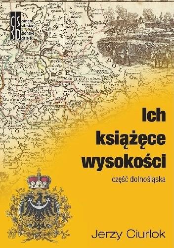 Okładka książki Ich książęce wysokości.Część dolnośląska