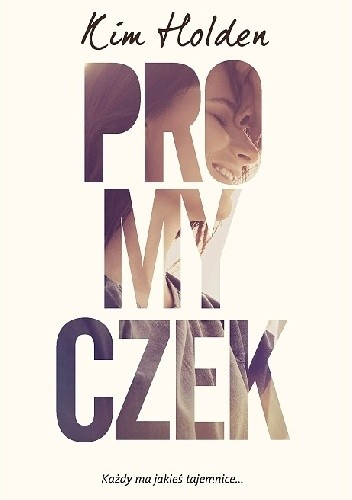 """Choć iskierka nadziei... czyli ,,Promyczek"""" Kim Holden."""
