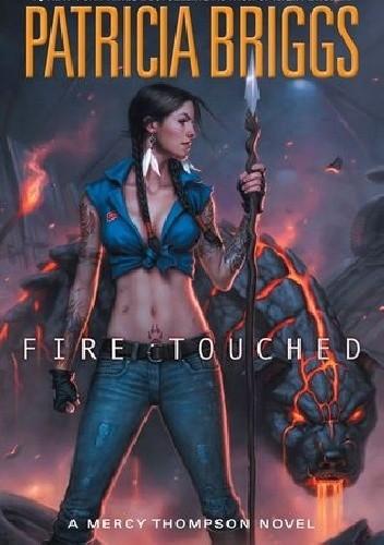 Okładka książki Fire Touched (Mercy Thompson #9)