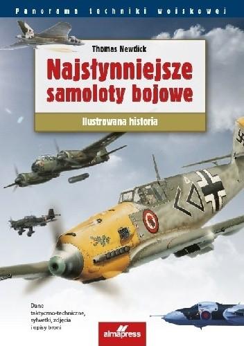 Okładka książki Najsłynniejsze samoloty bojowe: Ilustrowana historia