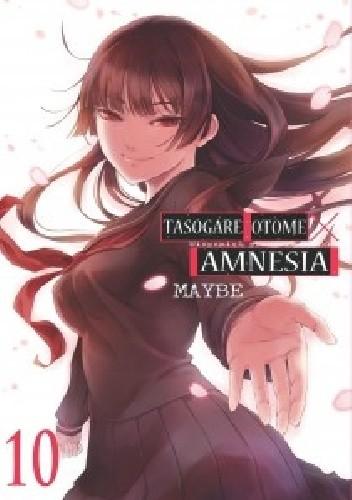 Okładka książki Tasogare Otome X Amnesia. Niepamięć panny zmierzchu # 10