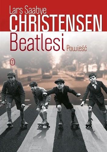 "The Beatles Polska: Polska wersja książki ""Beatlesi"" Larsa Saabye Christensena - zapowiedź"