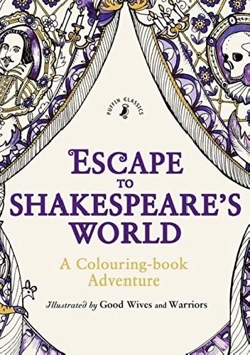 Okładka książki Escape to Shakespeare's World: A Colouring Book Adventure