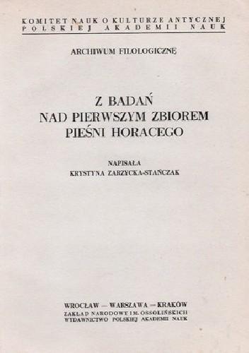 Okładka książki Z badań nad pierwszym zbiorem Pieśni Horacego