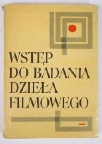 Okładka książki Wstęp do badania dzieła filmowego