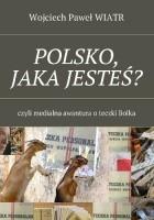 POLSKO, JAKA JESTEŚ?