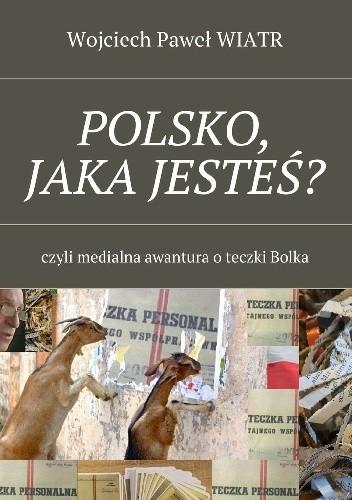 Okładka książki POLSKO, JAKA JESTEŚ?
