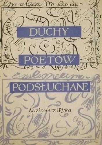 Okładka książki Duchy poetów podsłuchane. Pastisze