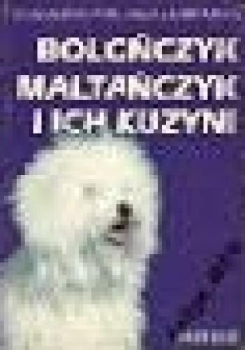 Okładka książki Bolończyk maltańczyk i ich kuzyni