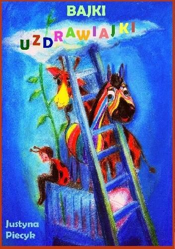 Okładka książki Bajki uzdrawiajki. Bajkoterapia dla dzieci z chorobą nowotworową