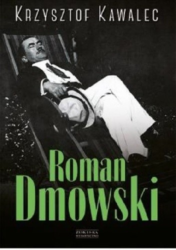 Okładka książki Roman Dmowski. Biografia.