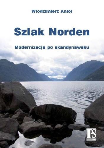 Okładka książki Szlak Norden. Modernizacja po skandynawsku