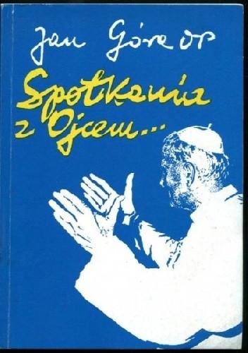 Okładka książki Spotkania z ojcem