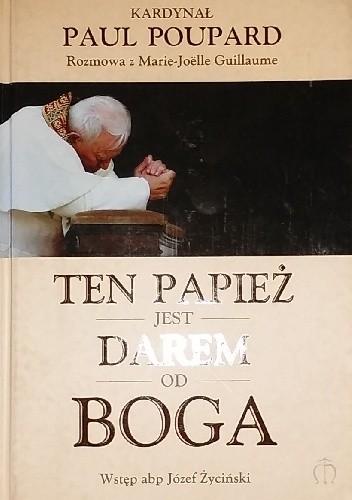 Okładka książki Ten papież jest darem od Boga