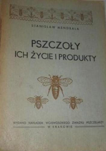 Okładka książki Pszczoły. Ich życie i produkty