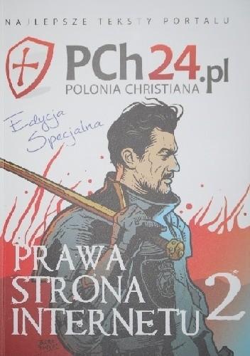 Okładka książki Prawa strona internetu 2. Najlepsze teksty portalu PCh24.pl