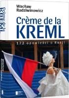 Crème de la Kreml. 172 opowieści o Rosji