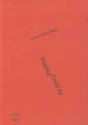 Okładka książki Maska twarzy. Twórczość dramatyczna Stanisława Grochowiaka