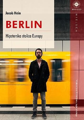 Okładka książki Berlin. Hipsterska stolica Europy