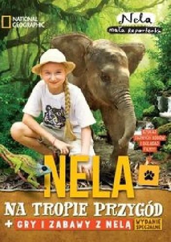 Okładka książki Nela mała reporterka Nela na tropie przygód