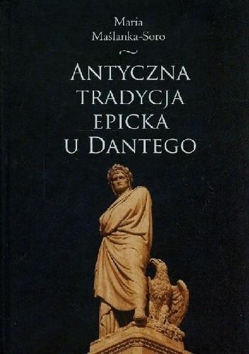 Okładka książki Antyczna tradycja epicka u Dantego