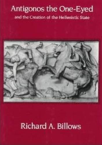 Okładka książki Antigonos the One-Eyed and the Creation of the Hellenistic State
