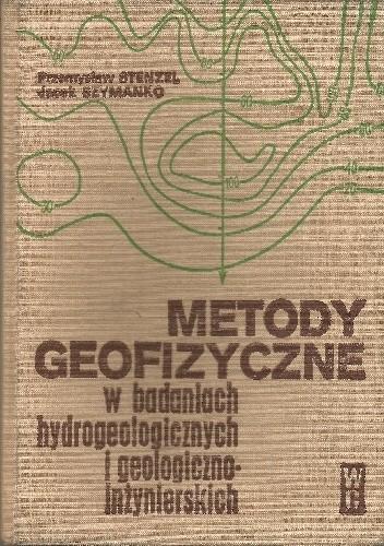 Okładka książki Metody geofizyczne w badaniach hydrogeologicznych i geologiczno-inzynierskich
