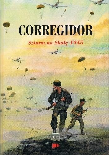 Okładka książki Corregidor. Szturm na Skałę 1945
