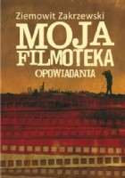 Moja Filmoteka. Opowiadania