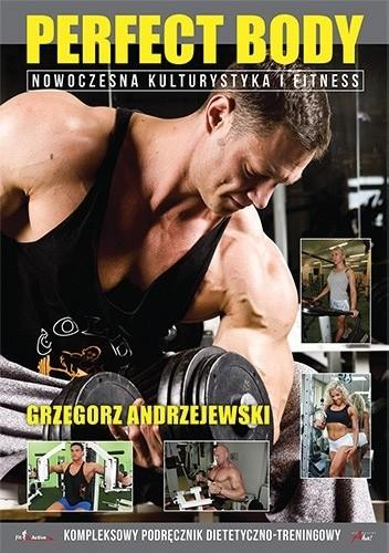 Okładka książki Perfect Body. Nowoczesna kulturystka i fitness