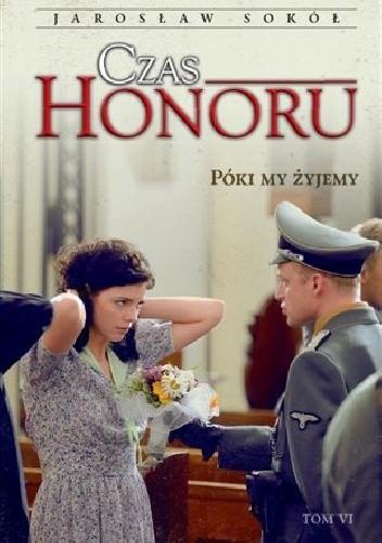 Okładka książki Czas honoru Póki my żyjemy