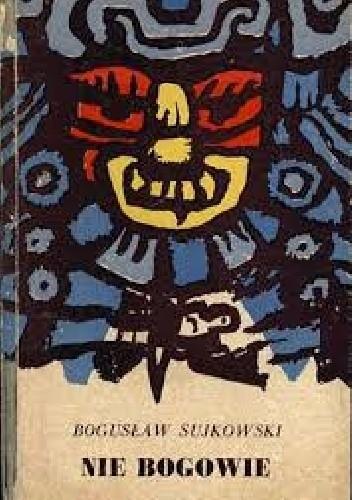 Okładka książki Nie bogowie. Powieść o wyprawie Corteza