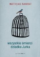 Wszystkie śmierci dziadka Jurka