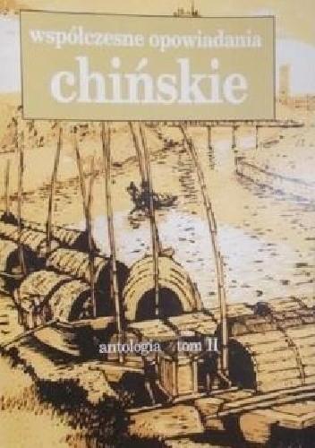 Okładka książki Współczesne opowiadania chińskie. Antologia, tom II, lata 1979-1985