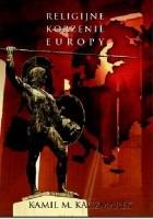 Religijne korzenie Europy. Powrót do politeizmu