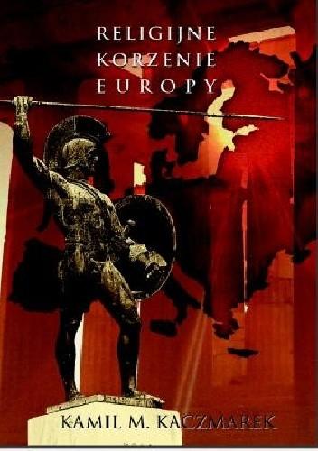 Okładka książki Religijne korzenie Europy. Powrót do politeizmu