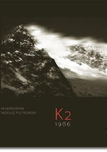 Okładka książki K2 1986. In Memoriam Tadeusz Piotrowski