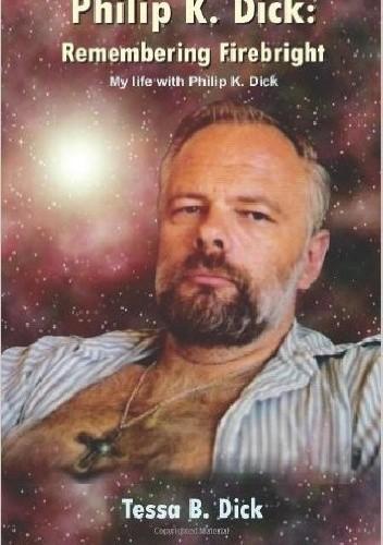 Okładka książki Philip K. Dick:: Remembering Firebright