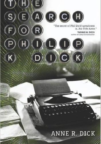 Okładka książki The Search for Philip K. Dick