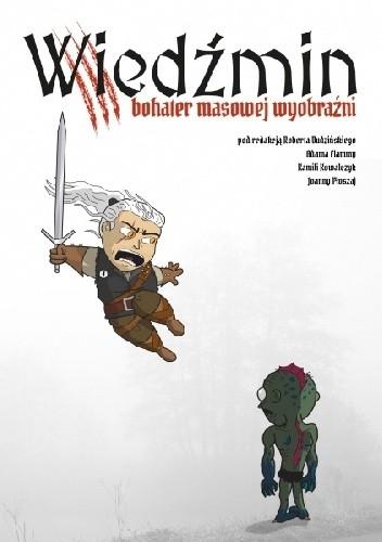 Okładka książki Wiedźmin – bohater masowej wyobraźni