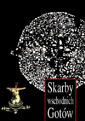 Okładka książki Skarby wschodnich Gotów. Wystawa Muzeum Okręgowego w Zamościu, Katedry Archeologii UMCS w Lublinie