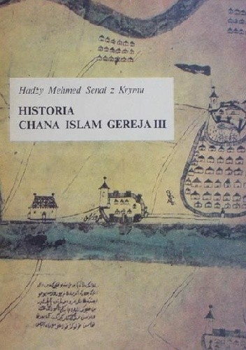 Okładka książki Historia chana Islam Gereja III