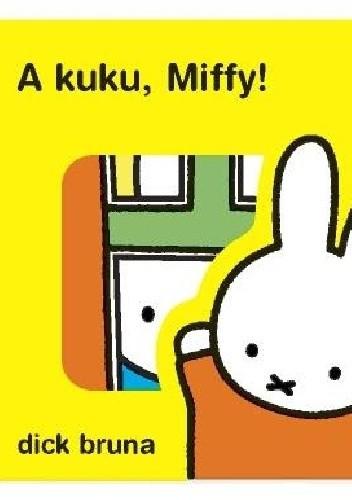 Okładka książki A kuku, Miffy!