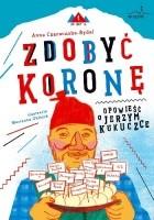 Zdobyć koronę opowieść o Jerzym Kukuczce