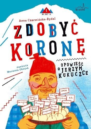 Okładka książki Zdobyć koronę opowieść o Jerzym Kukuczce