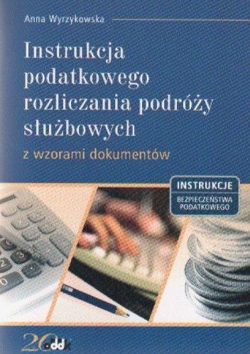 Okładka książki Instrukcja podatkowego rozl.podróży służbowych