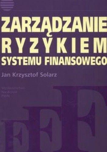 Okładka książki zarządzanie ryzykiem systemu finansowego