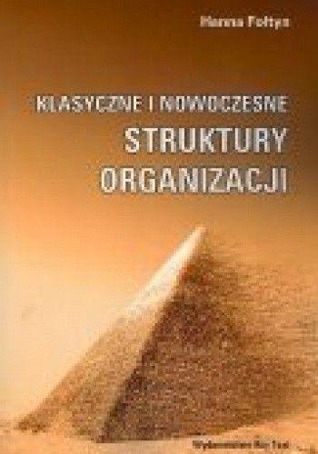 Okładka książki Klasyczne i nowoczesne struktury organizacji