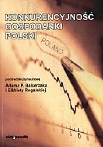 Okładka książki Konkurencyjność gospodarki Polski